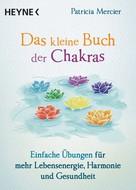 Patricia Mercier: Das kleine Buch der Chakras ★★★★