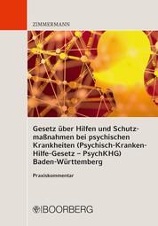 Gesetz über Hilfen und Schutzmaßnahmen bei psychischen Krankheiten (Psychisch-Kranken-Hilfe-Gesetz – PsychKHG) Baden-Württemberg - Praxiskommentar