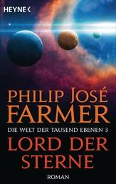 Lord der Sterne - Die Welt der tausend Ebenen, Band 3 - Roman