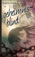 Karin Pelka: Geheimnisblind