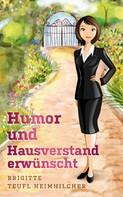 Brigitte Teufl-Heimhilcher: Humor und Hausverstand erwünscht ★★★★
