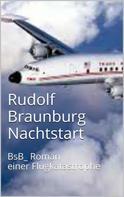 Rudolf Braunburg: Nachtstart ★★★★★