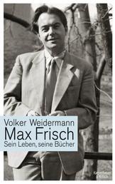 Max Frisch - Sein Leben, seine Bücher