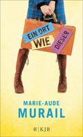 Marie-Aude Murail: Ein Ort wie dieser ★★★★★