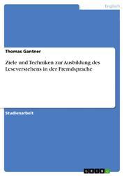 Ziele und Techniken zur Ausbildung des Leseverstehens in der Fremdsprache