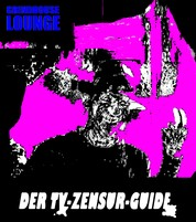 Der TV-Zensur-Guide: Wie man geschnittenen Filmen im deutschen TV aus dem Weg gehen kann - Ein Grindhouse Lounge Artikel