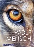 Utz Anhalt: Die gemeinsame Geschichte von Wolf und Mensch ★★★★