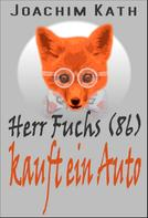 Joachim Kath: Herr Fuchs (86) kauft ein Auto