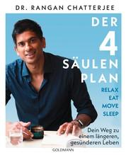 Der 4-Säulen-Plan - Relax, Eat, Move, Sleep - Dein Weg zu einem längeren, gesünderen Leben