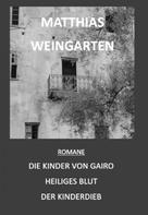 Matthias Sprißler: Romane: Die Kinder von Gairo - Heiliges Blut - Der Kinderdieb