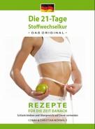Arno Schikowsky: Das Kochbuch zur 21-Tage Stoffwechselkur - Das Original-: Rezepte für die Zeit danach