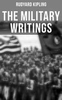 Rudyard Kipling: The Military Writings of Rudyard Kipling