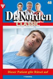 Dr. Norden Classic 48 – Arztroman - Dieser Patient gibt Rätsel auf