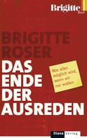 Brigitte Roser: Das Ende der Ausreden ★★★★★