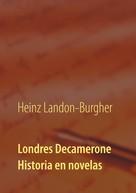 Heinz Landon-Burgher: Londres Decamerone