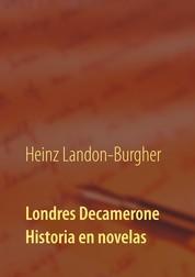 Londres Decamerone - Historia en novelas