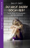 Sally East: Du hast Daddy doch lieb? ★★★★★