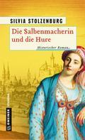 Silvia Stolzenburg: Die Salbenmacherin und die Hure ★★★★