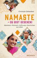 Christoph Zehendner: NAMASTE - Du bist gesehen! ★★★★★
