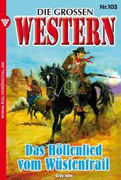 Die großen Western 103 - Das Höllenlied vom Wüstentrail