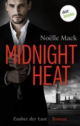 Midnight Heat – Zauber der Lust - Erotischer Roman