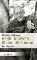 Christian Feldmann: Henri Nouwen - Glaube heißt Sehnsucht ★★★★★