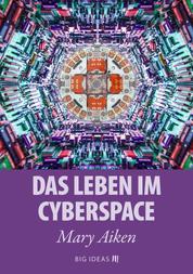 Das Leben im Cyberspace