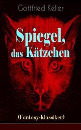 Spiegel, das Kätzchen (Fantasy-Klassiker) - Zauberer-Geschichte aus dem Mittelalter