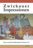 Zwickau Förderstudio für Literatur e.V.: Zwickauer Impressionen