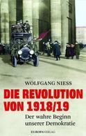 Wolfgang Niess: Die Revolution von 1918/19