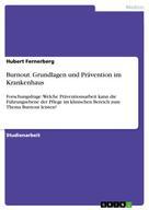 Hubert Fernerberg: Burnout. Grundlagen und Prävention im Krankenhaus