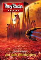 Susan Schwartz: Arkon 11: Auf dem Wandelstern ★★★★