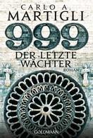 Carlo Adolfo Martigli: 999 - Der letzte Wächter ★★★★