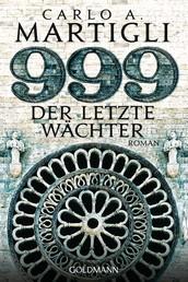 999 - Der letzte Wächter - Roman