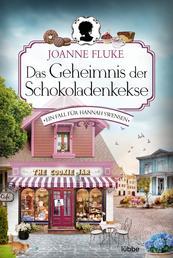 Das Geheimnis der Schokoladenkekse - Ein Fall für Hannah Swensen. Kriminalroman