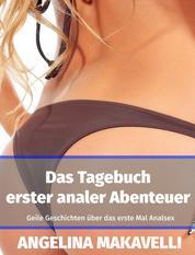 Das Tagebuch erster analer Abenteuer - Geile Geschichten über das erste Mal Analsex (Erotische Kurzgeschichten Sammelband)