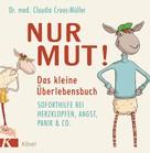 Claudia Croos-Müller: Nur Mut! Das kleine Überlebensbuch ★★★★