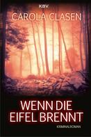 Carola Clasen: Wenn die Eifel brennt ★★★★★