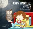 Dorothea Flechsig: Kleine Nachteule Aurelia ★★★★★