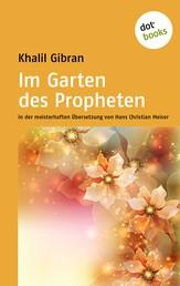 Im Garten des Propheten - in der meisterhaften Übersetzung von Hans Christian Meiser
