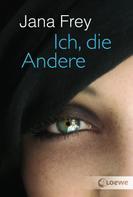 Jana Frey: Ich, die Andere ★★★★★