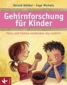 Gerald Hüther: Gehirnforschung für Kinder – Felix und Feline entdecken das Gehirn ★★★★