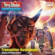"""Perry Rhodan 3056: Transmitter-Hasardeure - Perry Rhodan-Zyklus """"Mythos"""""""