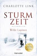 Charlotte Link: Sturmzeit - Wilde Lupinen ★★★★★