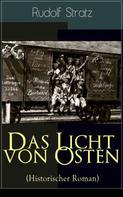 Rudolf Stratz: Das Licht von Osten (Historischer Roman) ★