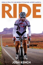 Ride - From ultra-cycling rookie to racing across America