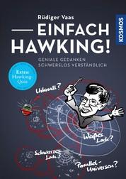 Einfach Hawking! - Geniale Gedanken schwerelos verständlich