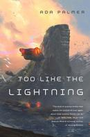 Ada Palmer: Too Like the Lightning ★