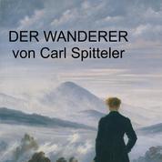 Carl Spitteler - Der Wanderer