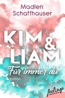 Madlen Schaffhauser: Kim & Liam – Für immer Du ★★★★
